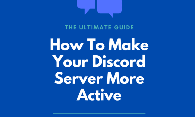 How to Create an Active Discord Server: The Ultimate Guide