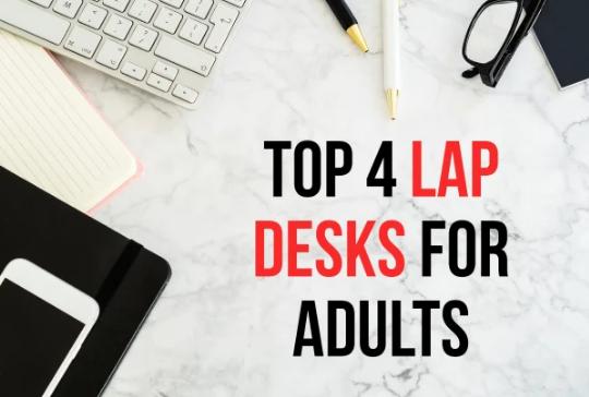 Best Lap Desks for Adults