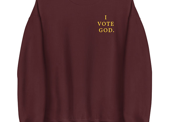I Vote God Unisex Sweatshirt