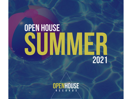 OUT NOW - Open House Summer 2021