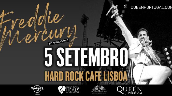 73º Aniversário de Freddie Mercury - 5 de Setembro - Hard Rock Cafe Lisboa