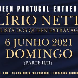 O Queen Portugal Entrevista Alírio Netto - Dia 06/06/2021 - 17H00 (Parte II/II)