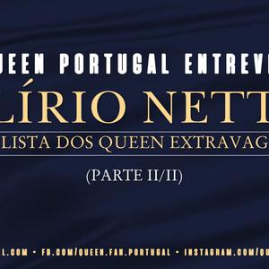 Entrevista Exclusiva do Queen Portugal a Alírio Netto (parte II/II)