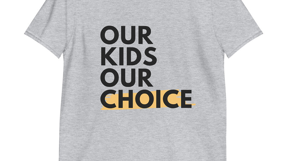 Unisex Our Kids Our Choice - White & Light Gray