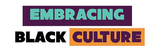 Embracing Black Culture
