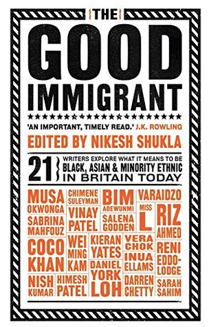 The Good Immigrant edited by Nikesh Shukla