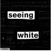 Seeing White Podcast