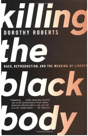 Killing the Black Body by Dorothy Roberts