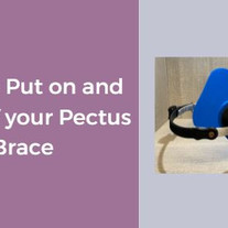 How to Put On and Take Off Your Pectus Brace