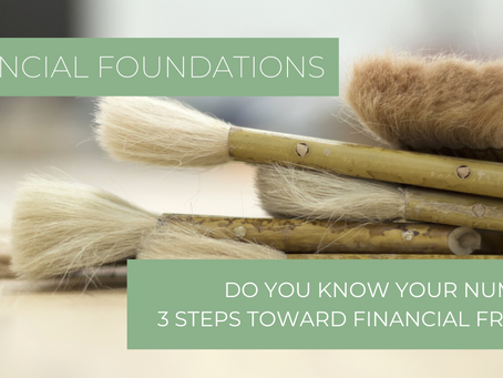 Do You Know Your Numbers? Three Steps Toward Financial Freedom