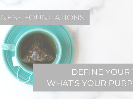 Define Your WHY: What's Your Purpose