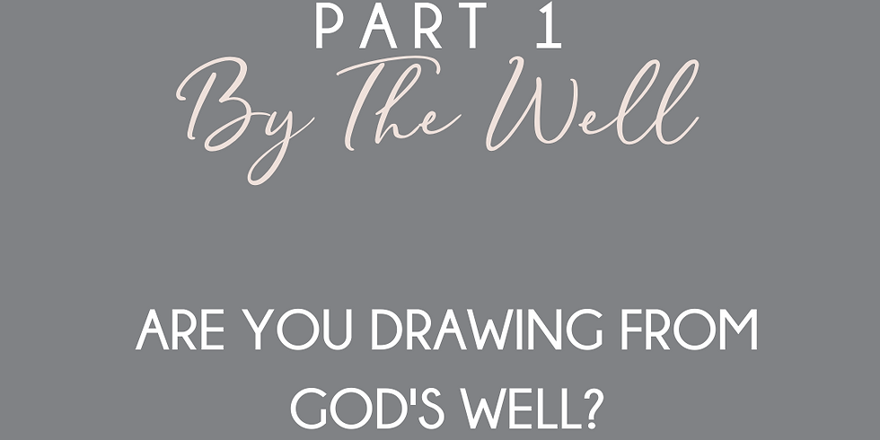 By The Well Part 1