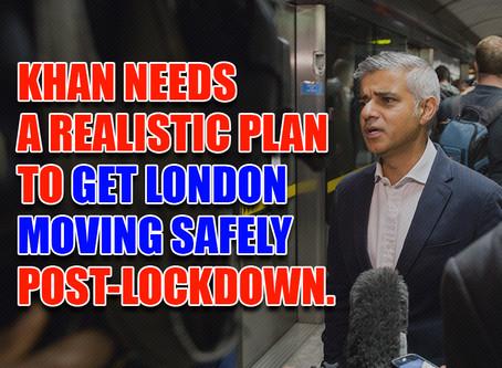 Post-lockdown Sadiq Khan must get London's public transport moving safely again