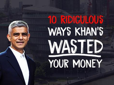 10 Ridiculous Ways Sadiq Khan Has Wasted Your Money