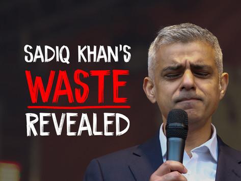 Sadiq Khan's Waste Revealed