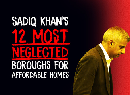 Sadiq Khan's 12 Most Neglected Boroughs For Affordable Homes
