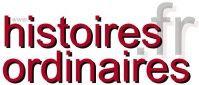 Un nouvel interview sur Histoires Ordinaires, trois ans après...