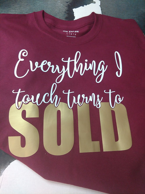 """""""Everything I Touch"""" Tee"""