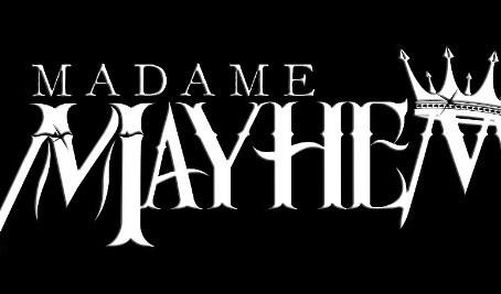 MADAME MAYHEM announces springtime U.S. shows!