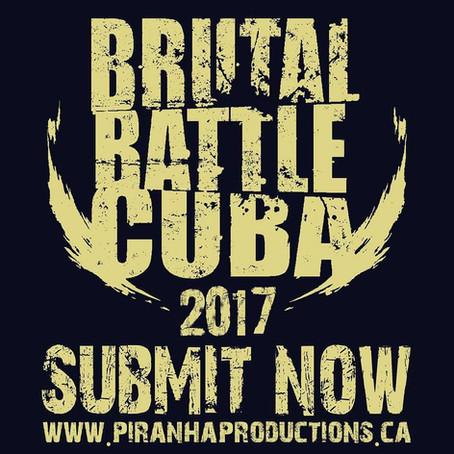 BRUTAL BATTLE CUBA 2017 submissions open! Applications start Nov 1st for Canadian bands