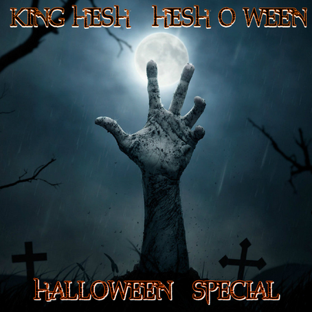 "King Hesh: ""Hesh-O-Ween"" Halloween Special"