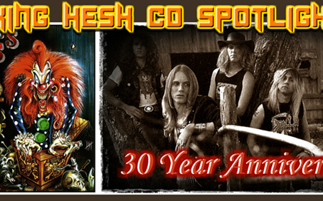 KING HESH: 30th Anniversary of DANGEROUS TOYS debut