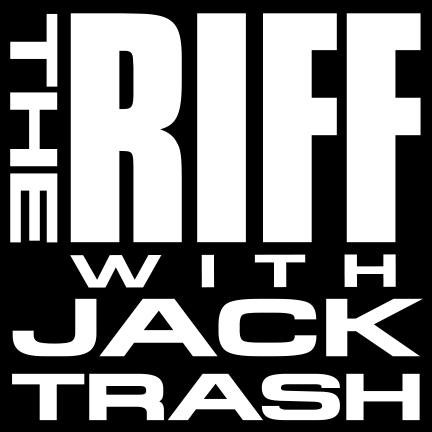 The Riff with Jack Trash: This Week + Band of the Week (12/03) -UPDATED