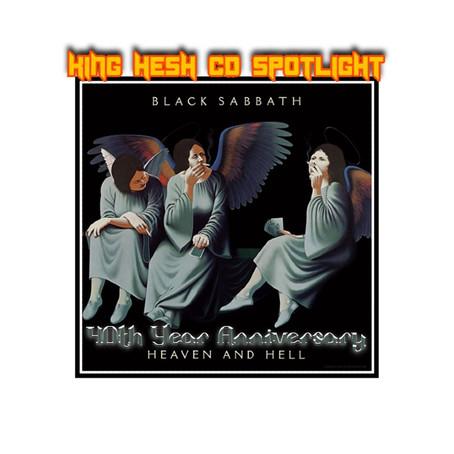 "King Hesh: Black Sabbath's ""Heaven and Hell"" (40th Anniversary) Spotlight"
