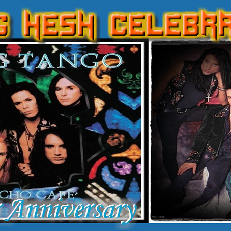 "KING HESH: 30th Anniversary of Bang Tango's ""Psycho Cafe"""