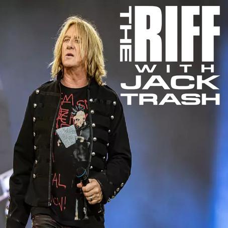 The Riff with Jack Trash: JOE ELLIOTT of Def Leppard/Down N Outz