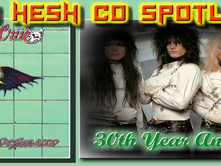 "KING HESH: Motley Crue's ""Dr. Feelgood"" 30th Anniversary Spotlight"