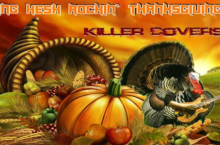 KING HESH: Rockin' Thanksgiving Killer Covers