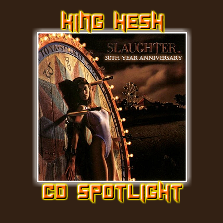 King Hesh: Slaughter 'Stick It To Ya' 30th Anniversary Spotlight