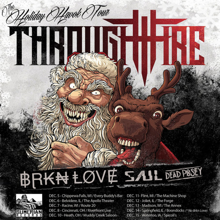 THROUGH FIRE annouce 'The Holiday Havok Tour' w/ BRKN LOVE, SAUL and DEAD POSEY