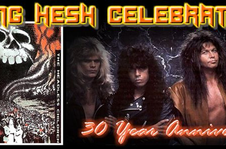 KING HESH: 30th Anniversary of The Headless Children (W.A.S.P.)