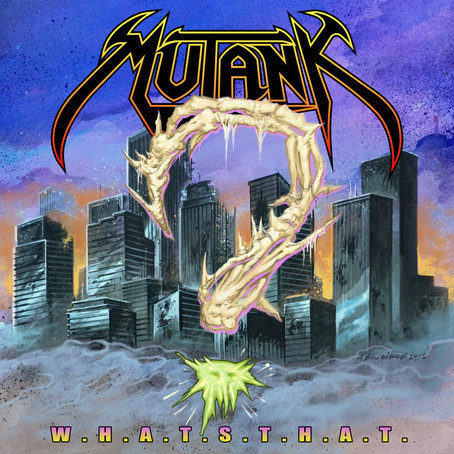 MUTANK 'W.H.A.T.S.T.H.A.T.' EP out June 16th; Canadian Tour w/ANNIHILATOR and MASON