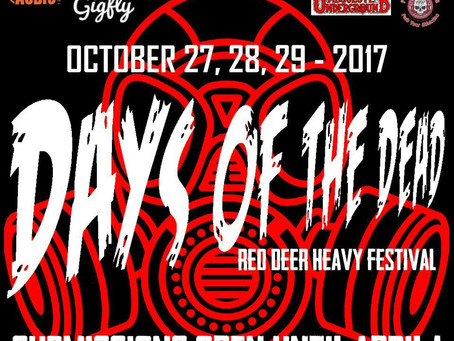 Band submissions open (until Apr.1st) for DAYS OF THE DEAD Fest 2017 in Red Deer!