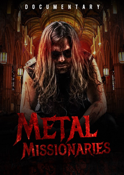 Christian METAL MISSIONARIES THE DOCUMENTARY coming to a screen near you