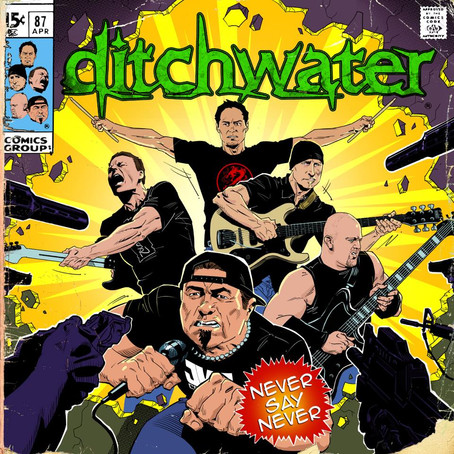 """DITCHWATER to release 7th album """"Never Say Never"""" on October 25th"""