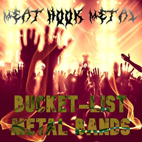 Meat-Hook Metal: Bucket List Metal Bands