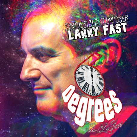 6 Degrees with Paul LaPlaca: Larry Fast & Synth Beginnings!