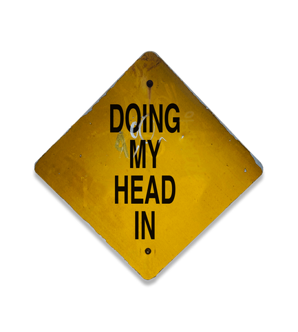 DOING MY HEAD IN, 3