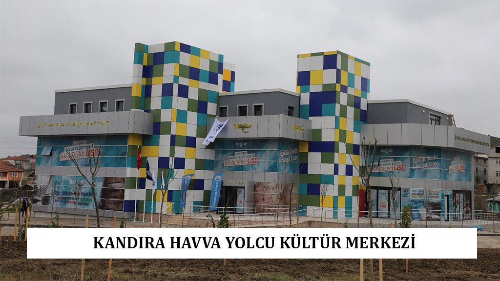 KANDIRA HAVVA YOLCU KÜLTÜR MERKEZİ
