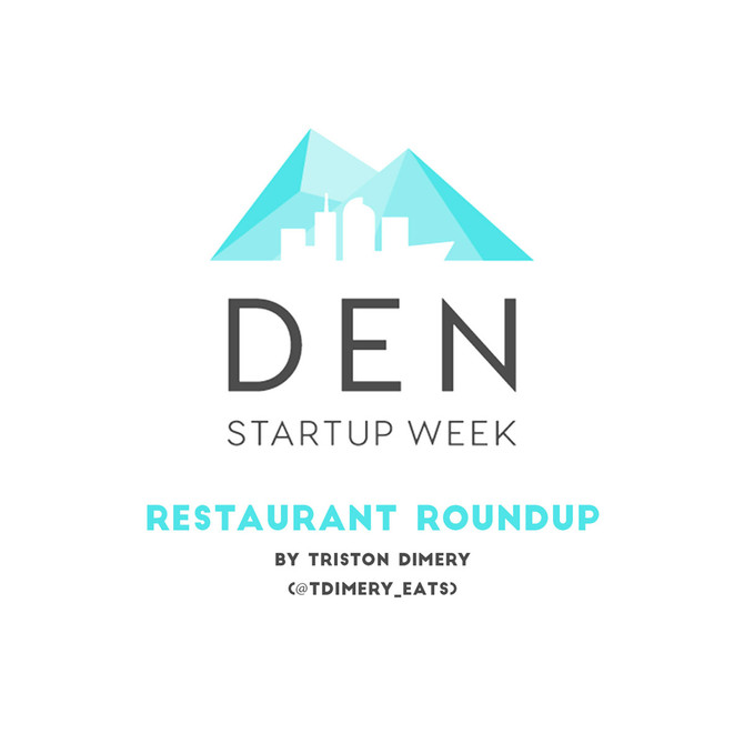 Denver StartUp Week Restaurant RoundUp