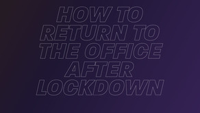 How to return to the office after lockdown