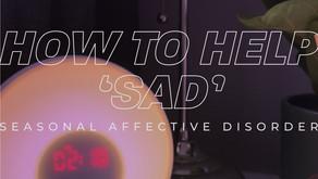 How to help SAD (Seasonal Affective Disorder)