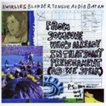 SWIRLIES - Blonder Tongue Audio Baton CASSETTE