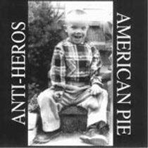 ANTI HEROS - AMERICAN PIE