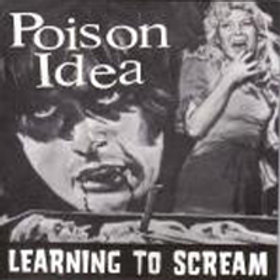 POISON IDEA - LEARNING TO SCREAM 7 INCH