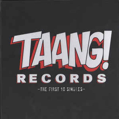 TAANG! RECORDS: The First 10 Singles